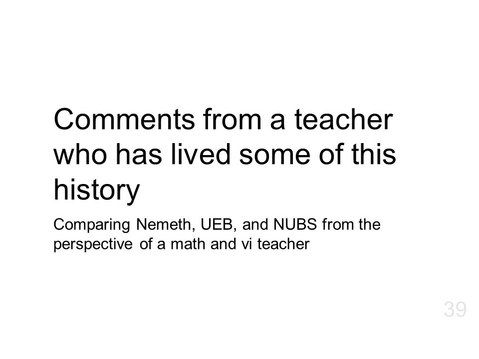 Comments from a teacher who has lived some of this history