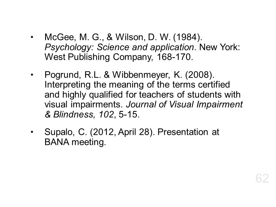 McGee, M. G., & Wilson, D. W. (1984). Psychology: Science and application. New York: West Publishing Company, 168-170.
