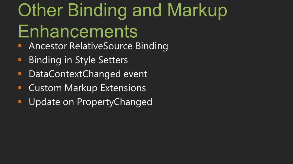 Other Binding and Markup Enhancements