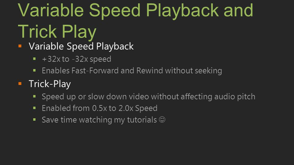 Variable Speed Playback and Trick Play