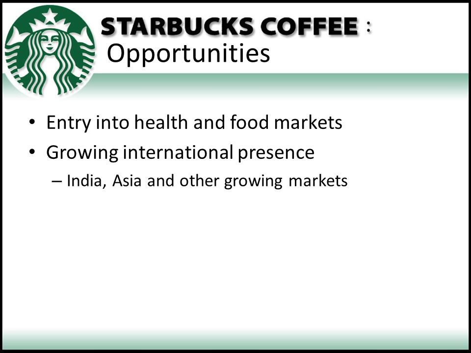 Opportunities Entry into health and food markets
