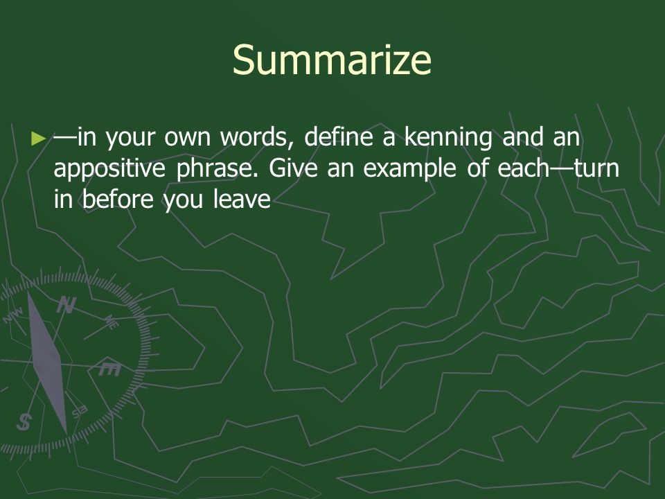 Summarize —in your own words, define a kenning and an appositive phrase.