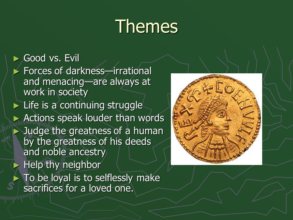 Themes Good vs. Evil. Forces of darkness—irrational and menacing—are always at work in society. Life is a continuing struggle.