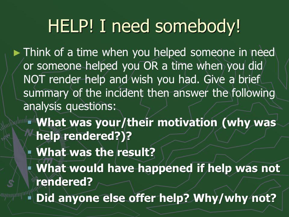 HELP! I need somebody!