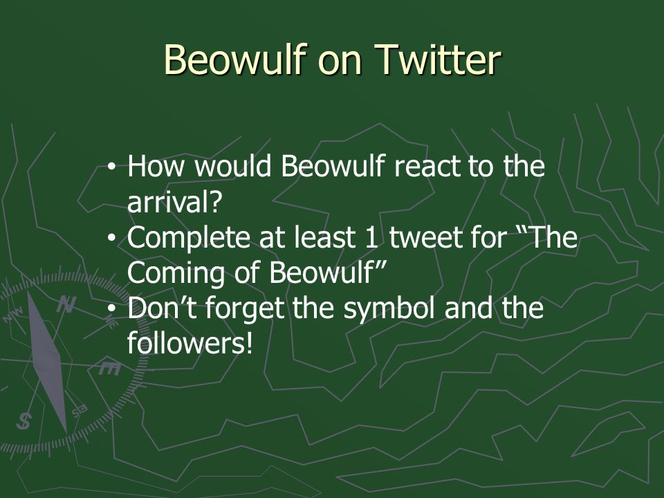 Beowulf on Twitter How would Beowulf react to the arrival