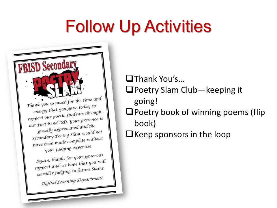 Follow Up Activities Thank You's… Poetry Slam Club—keeping it going!