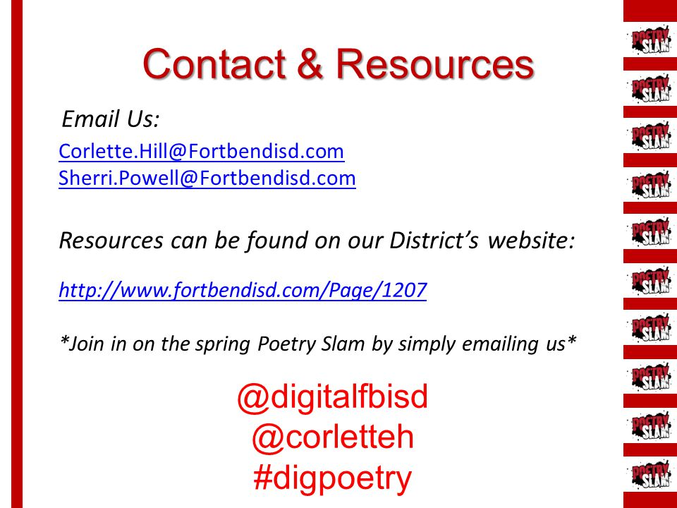Contact & Resources @digitalfbisd @corletteh #digpoetry Email Us: