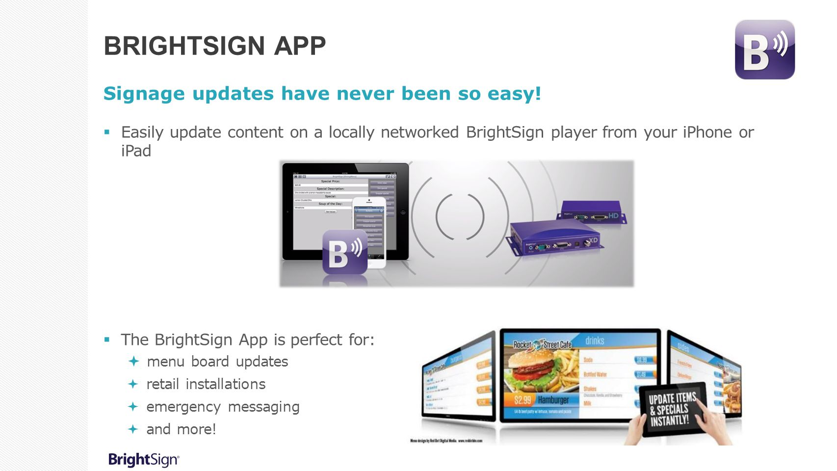 BrightSign App Signage updates have never been so easy!