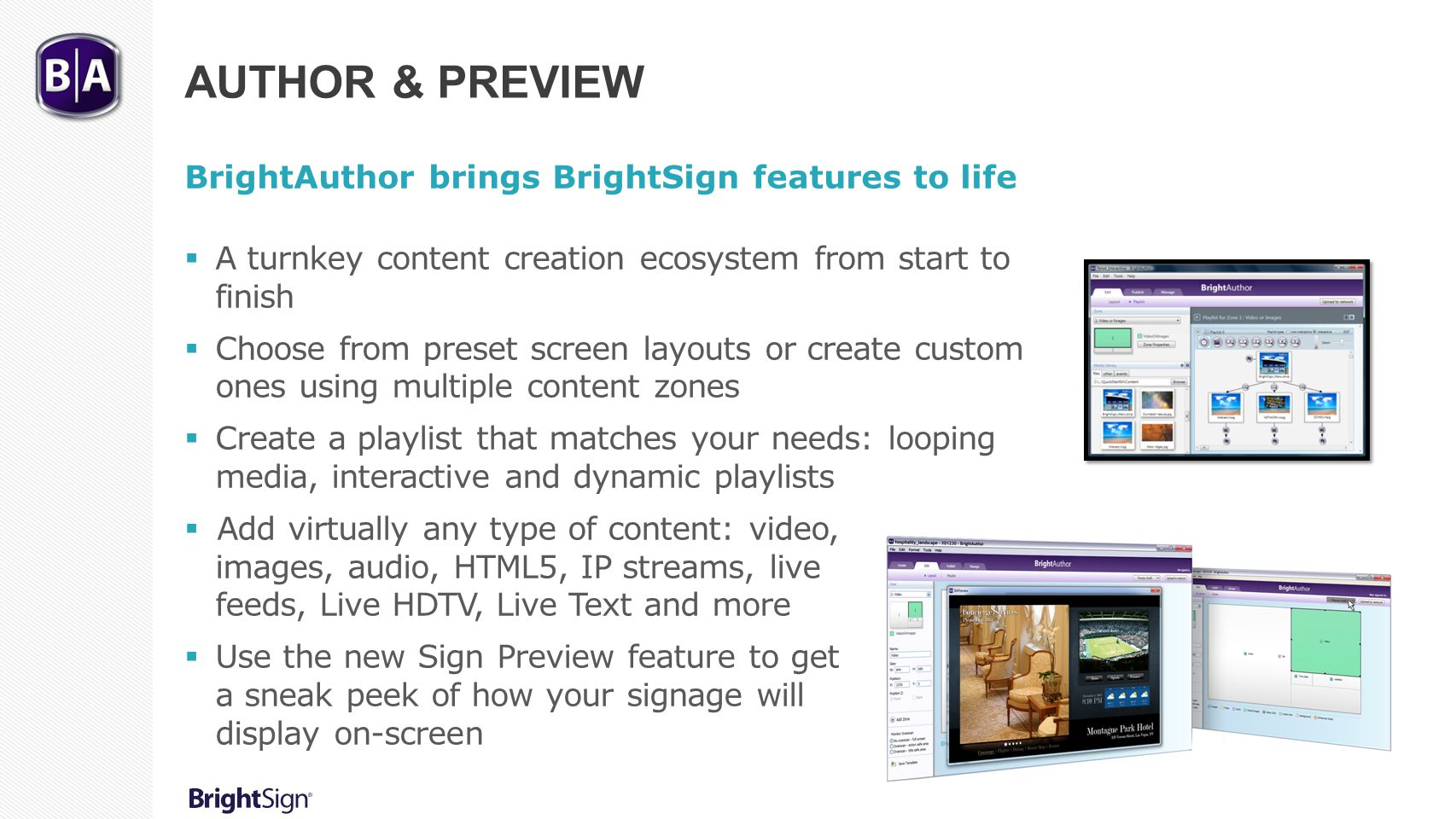 Author & Preview BrightAuthor brings BrightSign features to life