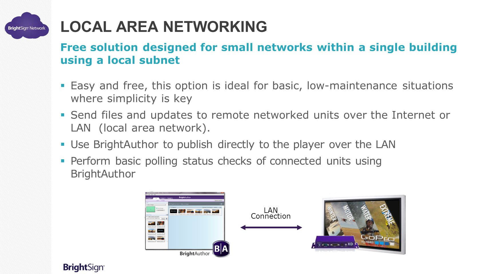 Local Area Networking Free solution designed for small networks within a single building using a local subnet.