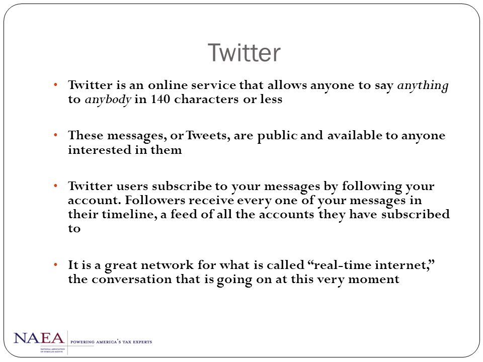 Twitter Twitter is an online service that allows anyone to say anything to anybody in 140 characters or less.