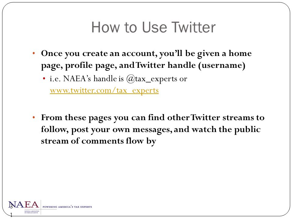 How to Use Twitter Once you create an account, you'll be given a home page, profile page, and Twitter handle (username)