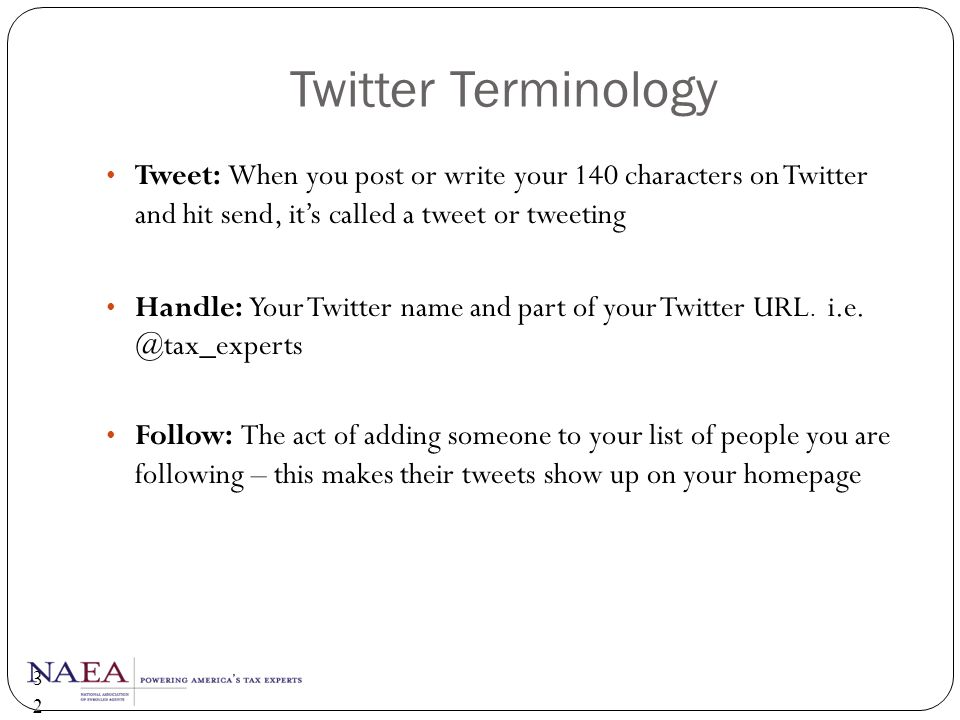 Twitter Terminology Tweet: When you post or write your 140 characters on Twitter and hit send, it's called a tweet or tweeting.