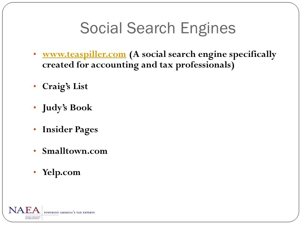 Social Search Engines www.teaspiller.com (A social search engine specifically created for accounting and tax professionals)