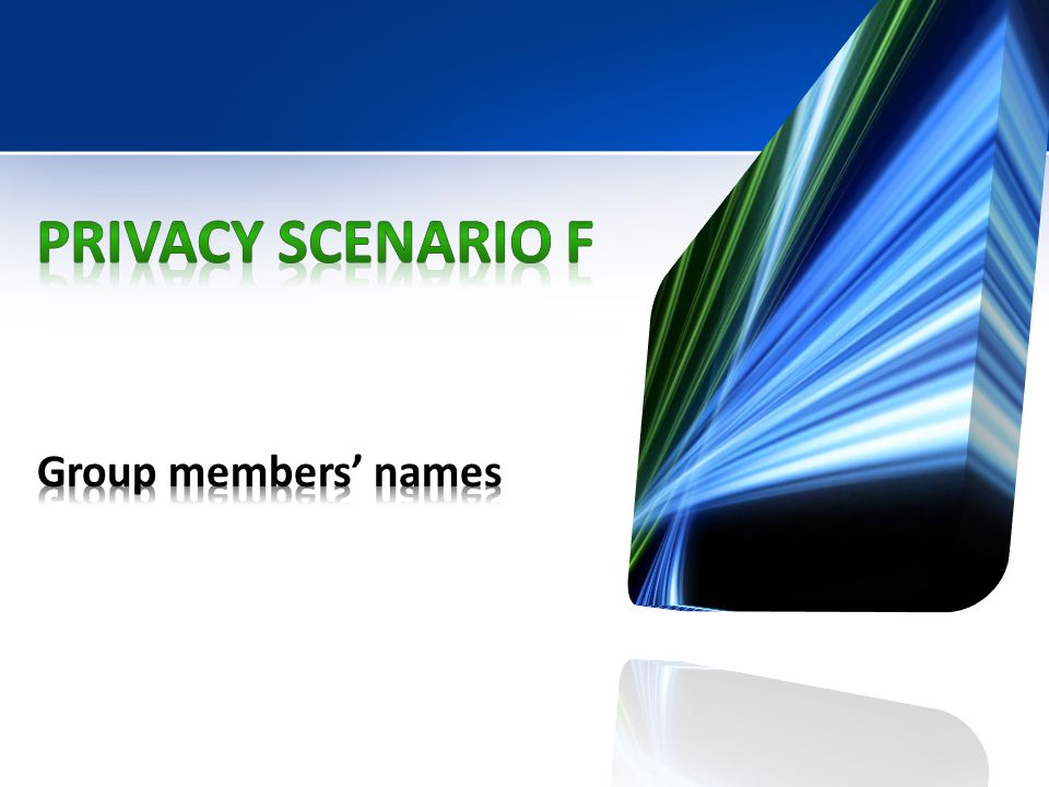 Privacy Scenario F Group members' names