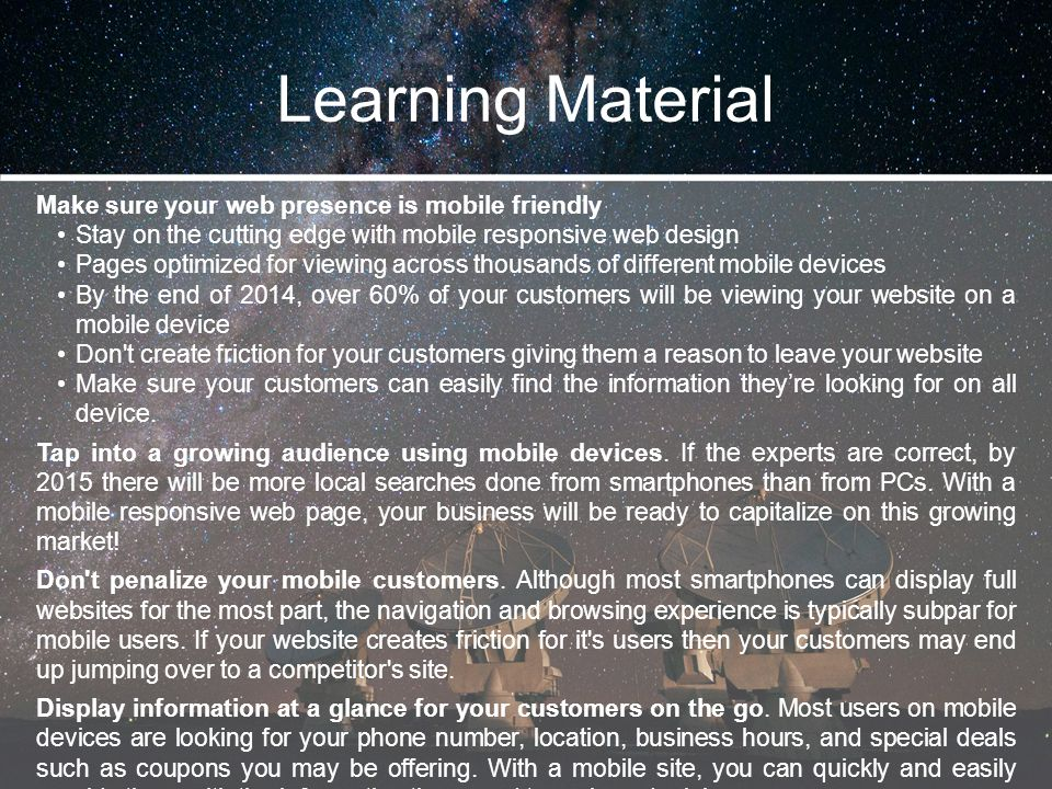Learning Material Make sure your web presence is mobile friendly