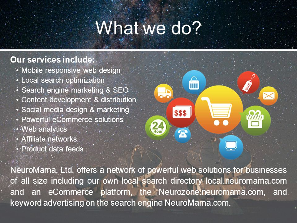 What we do Our services include: