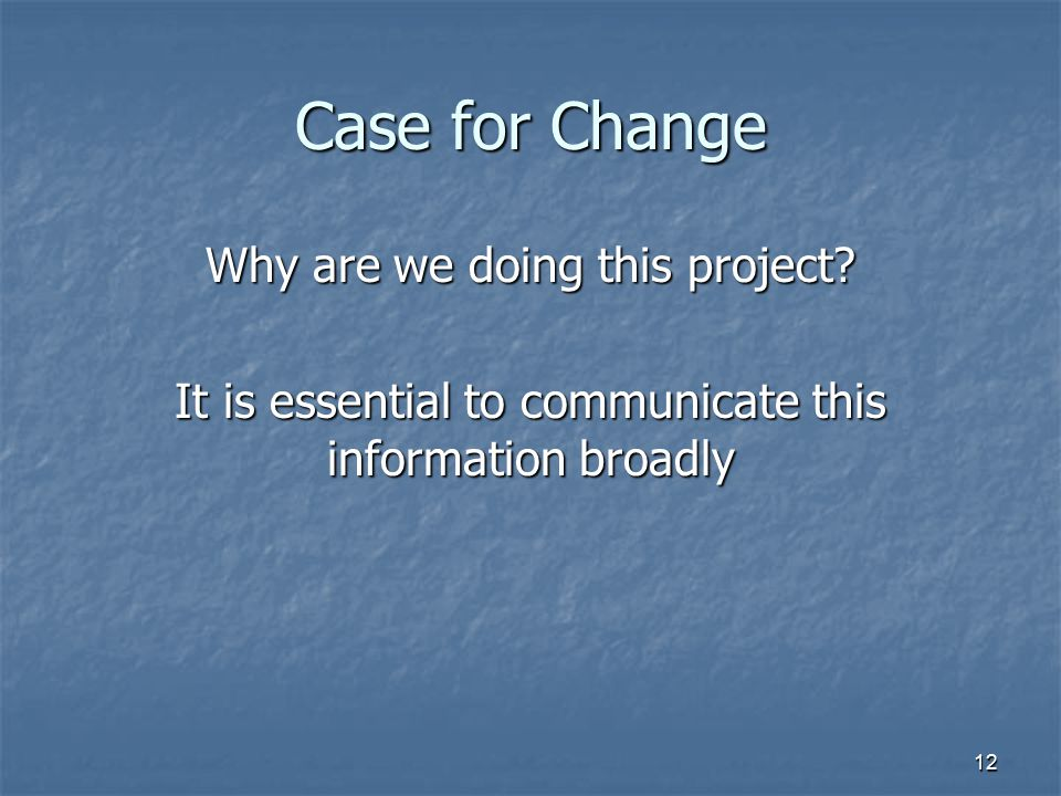 Case for Change Why are we doing this project