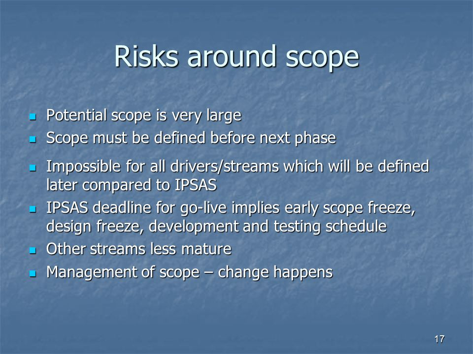 Risks around scope Potential scope is very large
