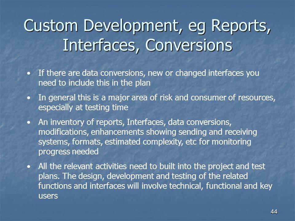 Custom Development, eg Reports, Interfaces, Conversions