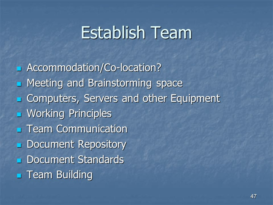 Establish Team Accommodation/Co-location
