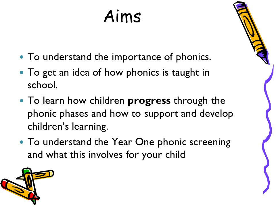 Aims To understand the importance of phonics.