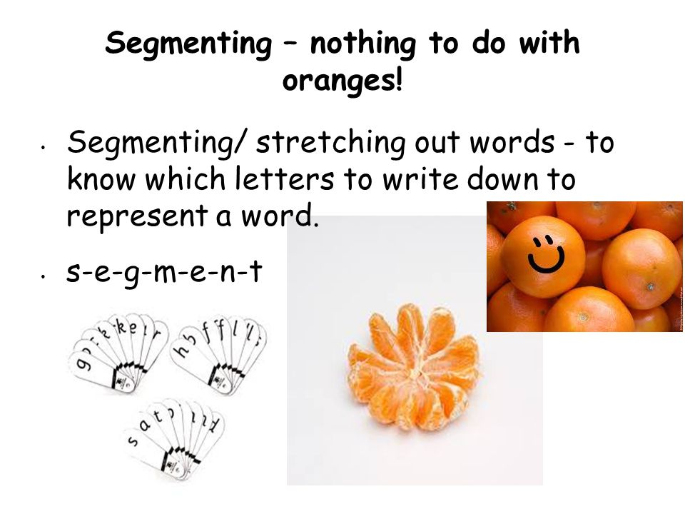 Segmenting – nothing to do with oranges!