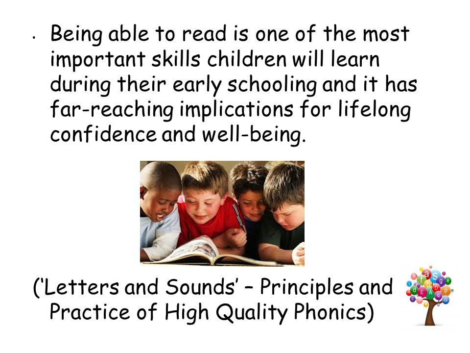 Being able to read is one of the most important skills children will learn during their early schooling and it has far-reaching implications for lifelong confidence and well-being.