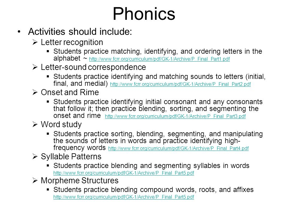 Phonics Activities should include: Letter recognition