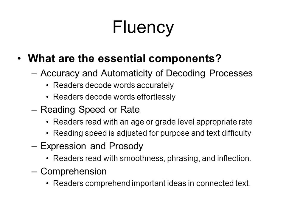 Fluency What are the essential components