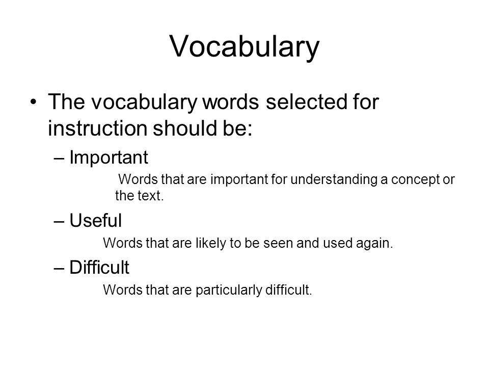 Vocabulary The vocabulary words selected for instruction should be: