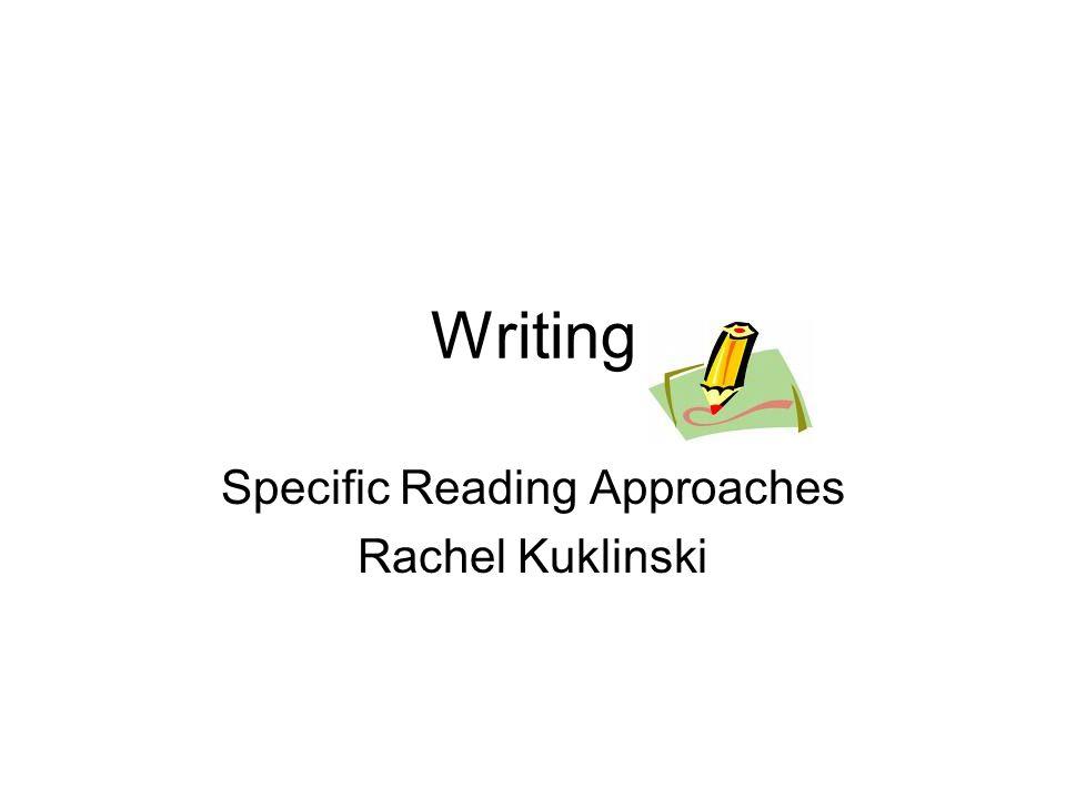 Specific Reading Approaches Rachel Kuklinski
