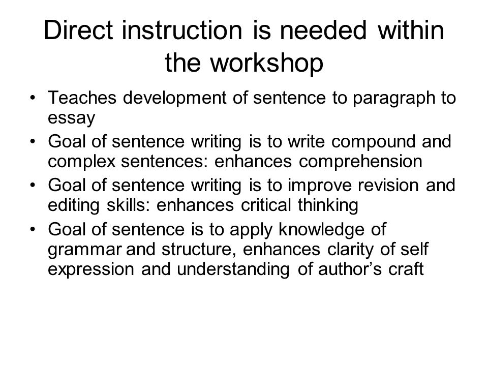 Direct instruction is needed within the workshop