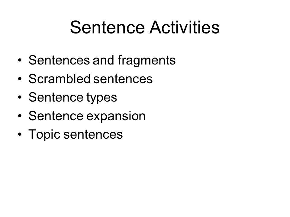 Sentence Activities Sentences and fragments Scrambled sentences