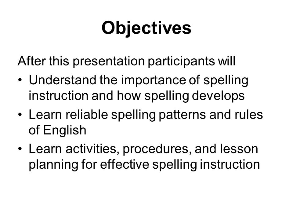 Objectives After this presentation participants will
