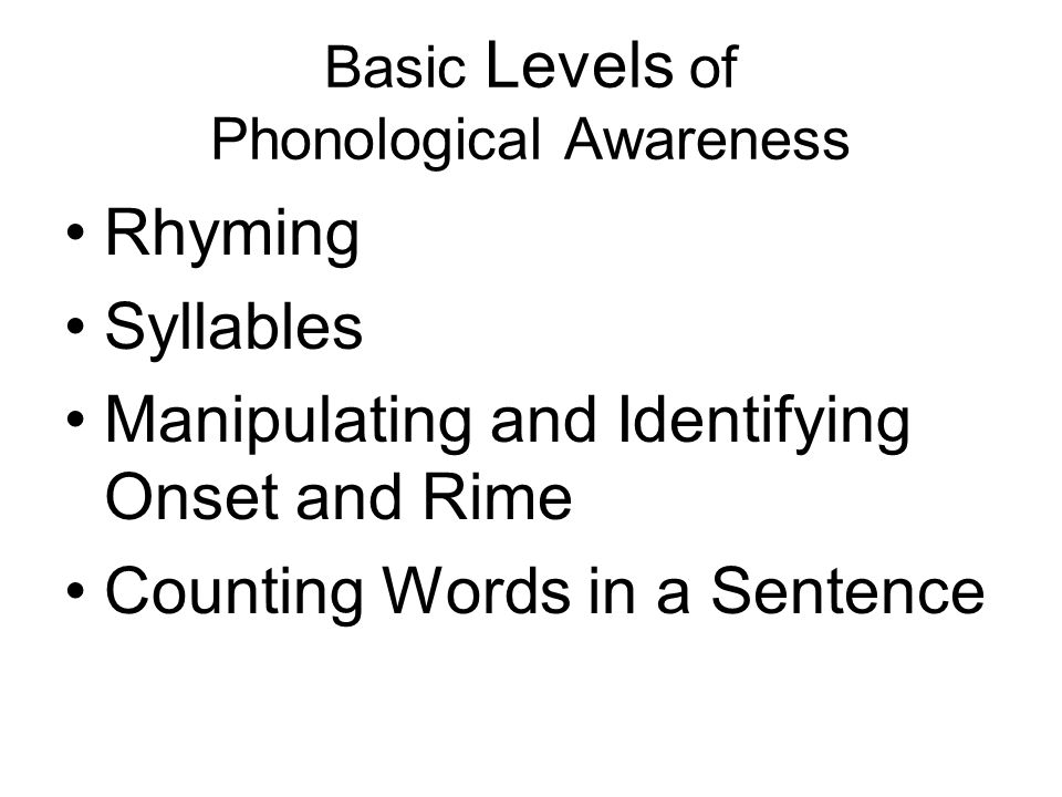Basic Levels of Phonological Awareness