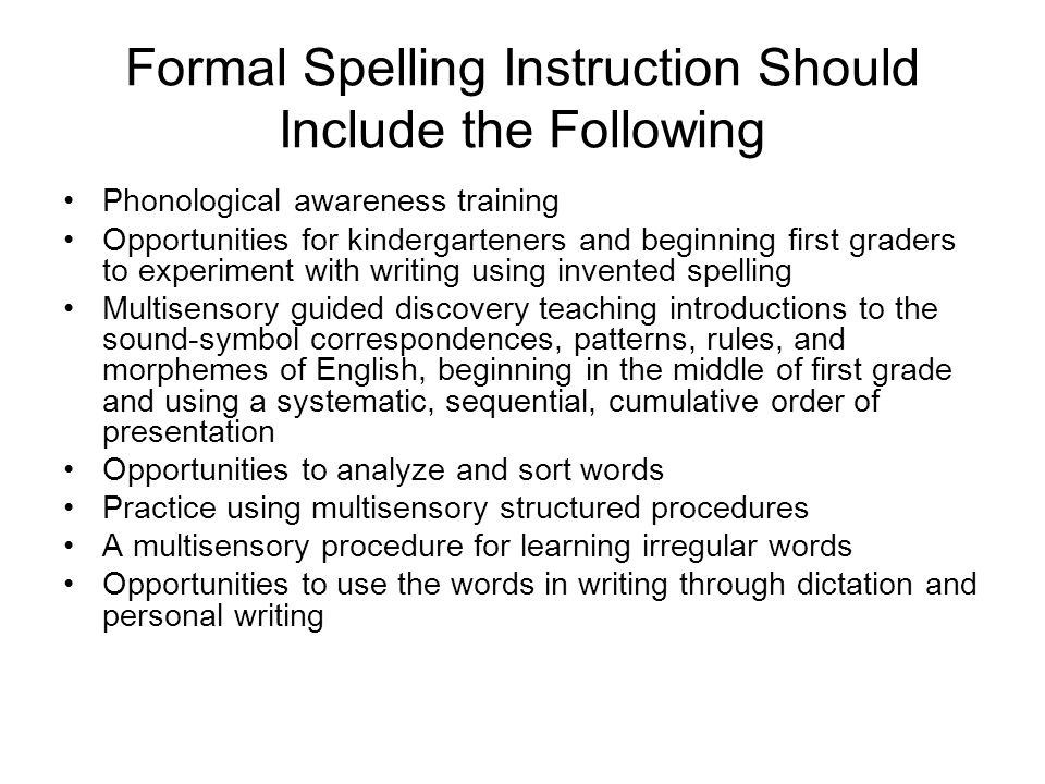 Formal Spelling Instruction Should Include the Following