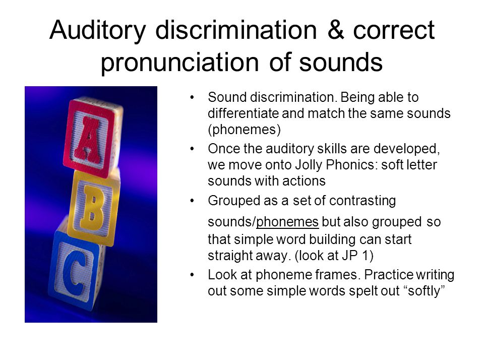 Auditory discrimination & correct pronunciation of sounds
