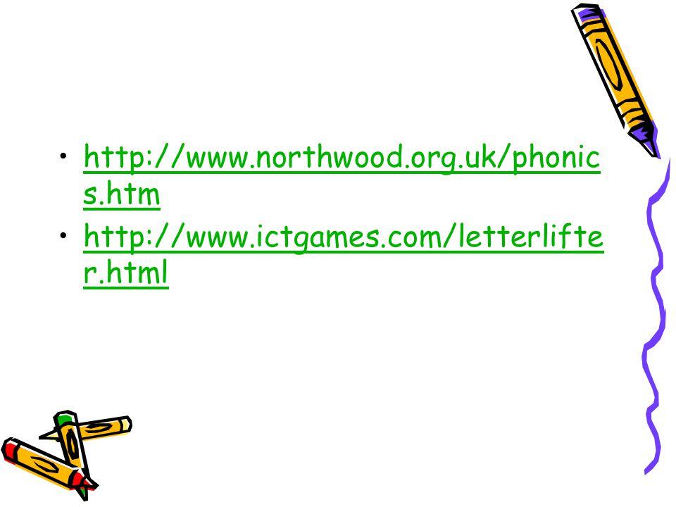 http://www.northwood.org.uk/phonics.htm http://www.ictgames.com/letterlifter.html