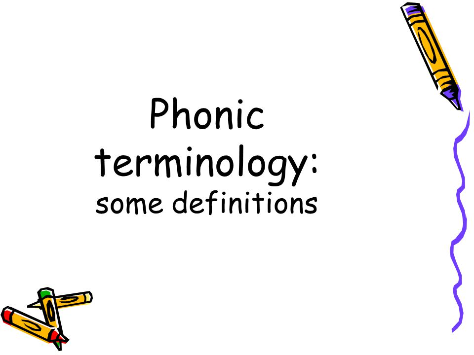 Phonic terminology: some definitions
