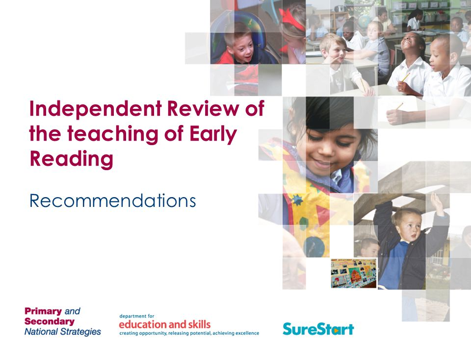 Independent Review of the teaching of Early Reading