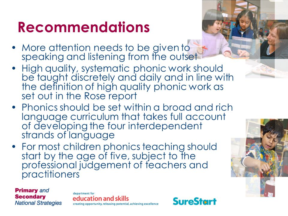 Recommendations More attention needs to be given to speaking and listening from the outset.
