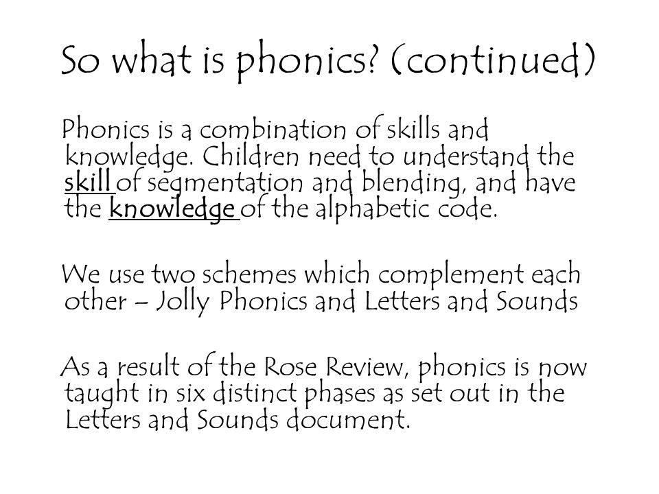 So what is phonics (continued)