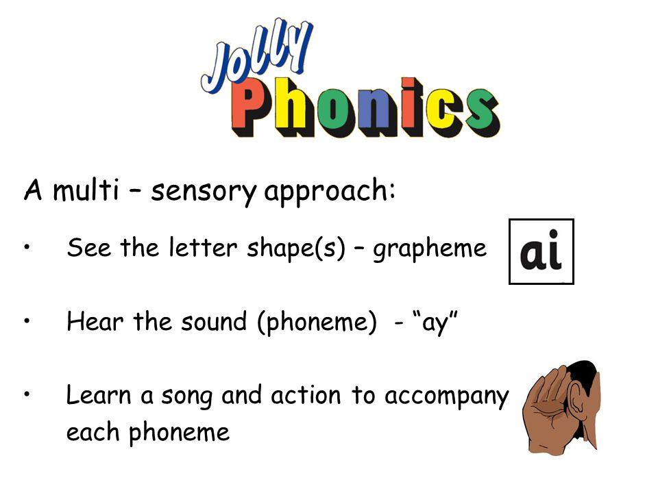 A multi – sensory approach: