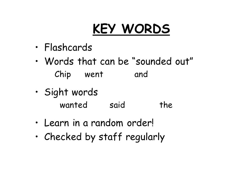 KEY WORDS Flashcards Words that can be sounded out Sight words