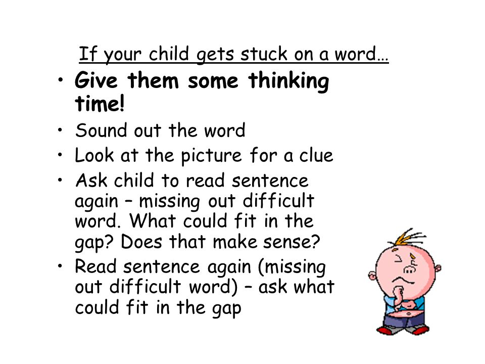 If your child gets stuck on a word…