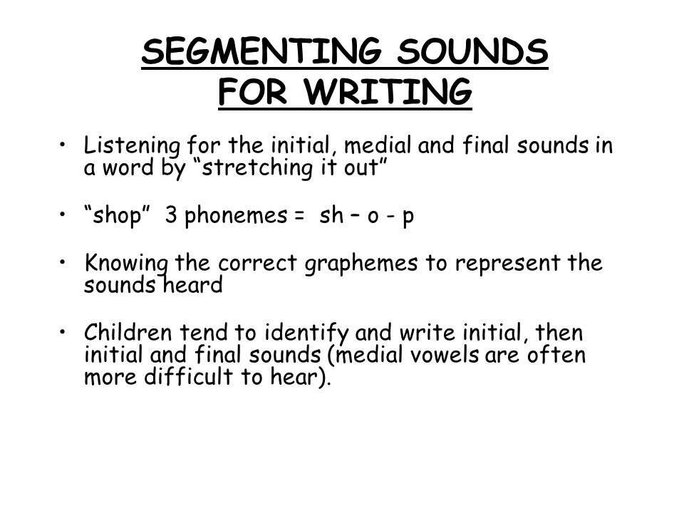 SEGMENTING SOUNDS FOR WRITING