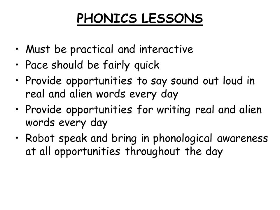 PHONICS LESSONS Must be practical and interactive