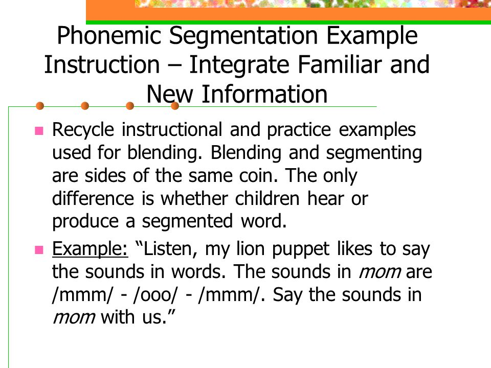 Phonemic Segmentation Example Instruction – Integrate Familiar and New Information