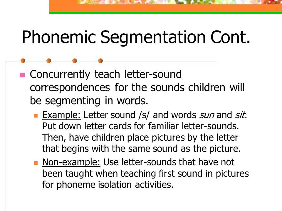 Phonemic Segmentation Cont.
